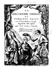 La Gerusalemme liberata di Torquato Tasso con la vita di lui e con gli argomenti dell'opera del cav. Guido Casoni. ...