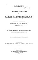 Catalogue of the Private Library of Samuel Gardner Drake  A  M  PDF
