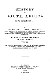 History of South Africa Since September 1795. With Sixteen Maps and Charts: Volume 4