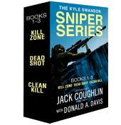 The Kyle Swanson Sniper Series, Books 1-3: Kill Zone, Dead Shot, and Clean Shot