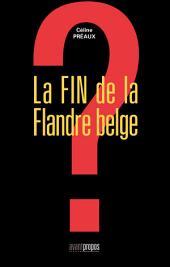 La fin de la Flandre belge: Essai social