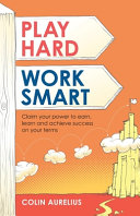 Play Hard, Work Smart
