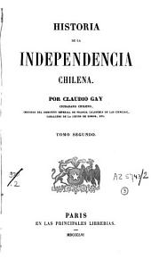 Historia de la independencia Chilena: Volumen 2