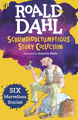 Roald Dahl s Scrumdiddlyumptious Story Collection