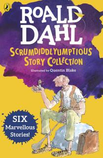 Roald Dahl s Scrumdiddlyumptious Story Collection Book