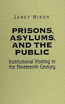 Prisons  Asylums  and the Public PDF