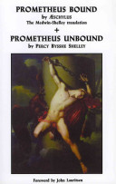 Prometheus Bound by Aeschylus and Prometheus Unbound by Percy Bysshe Shelley