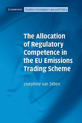 The Allocation of Regulatory Competence in the EU Emissions Trading Scheme PDF
