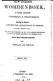 Nieuw Engelsch woordenboek: in twee deelen (I. Engelsch-Hollandsch, II. Hollandsch-Engelsch), waarbij in deel I achter ieder woord aanschouwelijk de uitspraak grootendeels Webster gevolgd