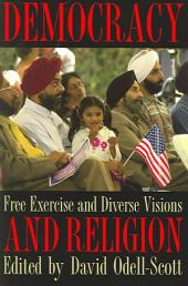 Democracy and Religion: Free Exercise and Diverse Visions