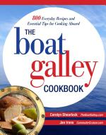 The Boat Galley Cookbook: 800 Everyday Recipes and Essential Tips for Cooking Aboard : 800 Everyday Recipes and Essential Tips for Cooking Aboard