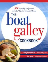 The Boat Galley Cookbook 800 Everyday Recipes And Essential Tips For Cooking Aboard 800 Everyday Recipes And Essential Tips For Cooking Aboard Book PDF