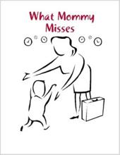 What Mommy Misses