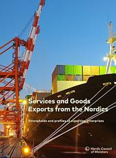 Services and Goods Exports from the Nordics: Strongholds and profiles of exporting enterprises