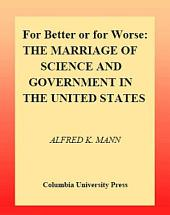 For Better or for Worse: The Marriage of Science and Government in the United States