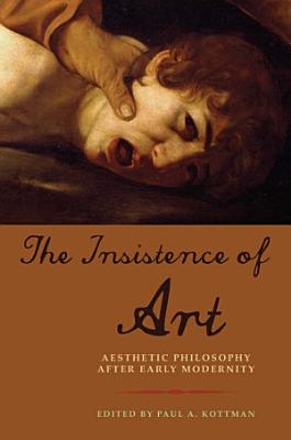 The Insistence of Art