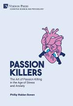 Passion killers: The art of passion killing in the age of stress and anxiety