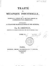 Traité de mécanique industrielle, ou Exposé de la science de la mécanique deduite de l'experience et de l'observation; principalement à l'usage des manufacturiers et des artistes; par M. Christian ... Tome 1. (-4.): 2