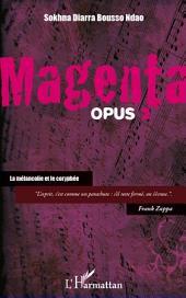 Magenta (opus 2) La mélancolie et le coryphée
