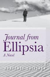Journal from Ellipsia: A Novel
