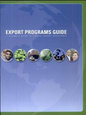 Export Programs Guide  A Business Guide to Federal Export Assistance  2009 Edition PDF