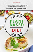 A Detailed Plant Based Diet Cookbook 2021