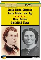 Sarah Emma Edmonds Union Soldier and Spy  Clara Barton  Battlefield Nurse PDF