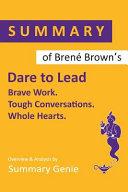 Summary of Brené Brown's Dare to Lead