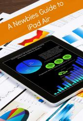 A Newbies Guide to iPad Air (With iOS 7)