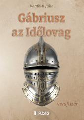 Gábriusz az Időlovag: versfüzér