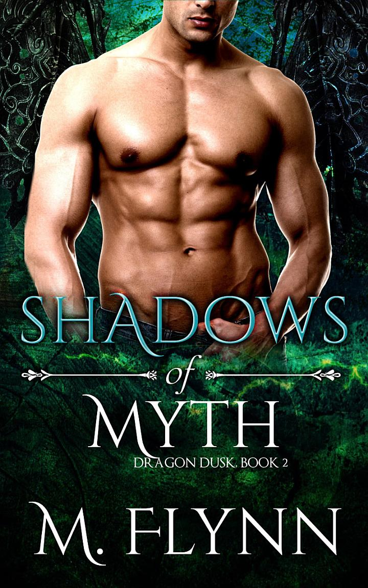 Shadows of Myth: Dragon Dusk Book 2 (Dragon Shifter Romance)