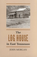 The Log House in East Tennessee