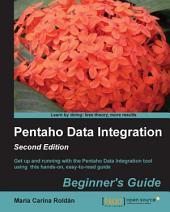 Pentaho Data Integration Beginner's Guide: Second Edition