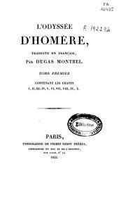 L'Odyssée d'Homère: Chants I, II, III, IV, V, VI, VII, VIII, IX, X, Volume1
