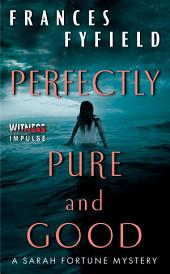 Perfectly Pure and Good: A Sarah Fortune Mystery