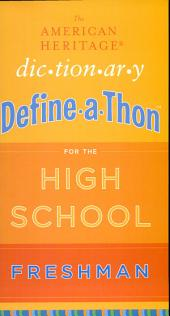 The American Heritage Dictionary Define-a-Thon for the High SchoolFreshman