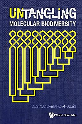 Untangling Molecular Biodiversity  Explaining Unity And Diversity Principles Of Organization With Molecular Structure And Evolutionary Genomics