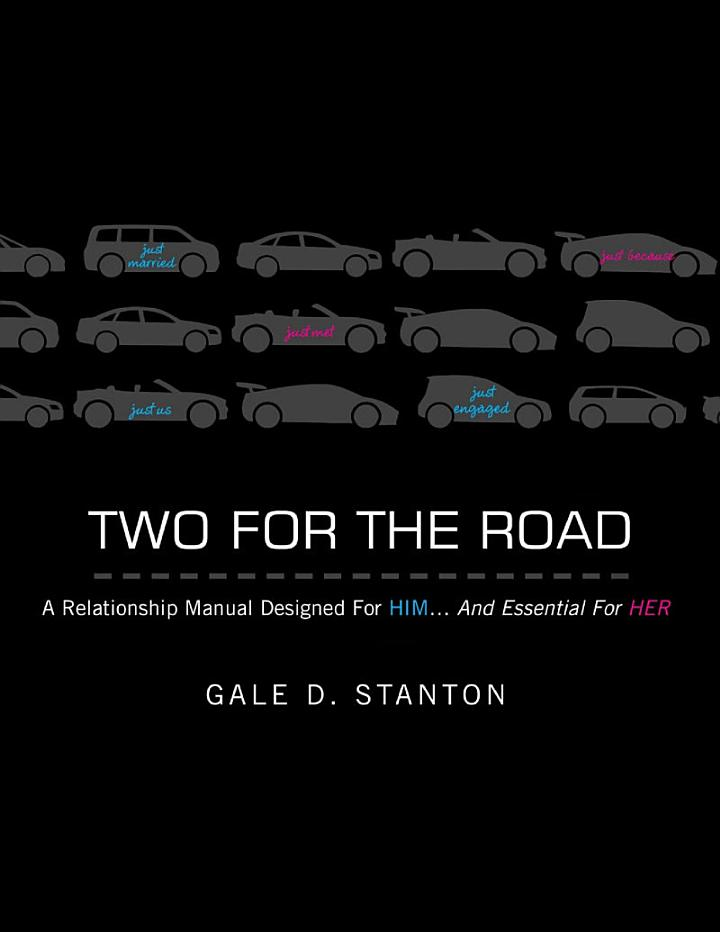 Two for the Road: A Relationship Manual Designed for Him... and Essential for Her