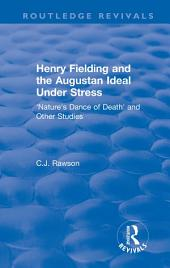 Routledge Revivals: Henry Fielding and the Augustan Ideal Under Stress (1972): 'Nature's Dance of Death' and Other Studies