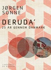Deruda : 25 år gennem Danmark