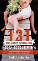 131 More Creative Conversations for Couples PDF