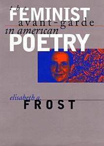 The Feminist Avant Garde in American Poetry PDF