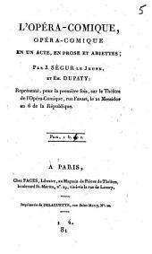 L'opéra-comique, opér-comique en un acte: en prose et ariettes