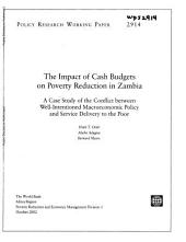 The Impact of Cash Budgets on Poverty Reduction in Zambia: A Case Study of the Conflict Between Well-intentioned Macroeconomic Policy and Service Delivery to the Poor