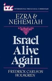 Israel Alive Again: A Commentary on the Books of Ezra and Nehemiah