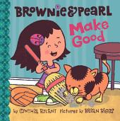 Brownie & Pearl Make Good: With Audio Recording