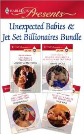 Unexpected Babies & Jet Set Billionaires Bundle: One Night Pregnancy\Sensible Housekeeper, Scandalously Pregnant\Fired Waitress, Hired Mistress\Propositioned by the Billionaire
