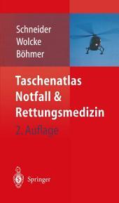 Taschenatlas Notfall & Rettungsmedizin: Kompendium für den Notarzt, Ausgabe 2