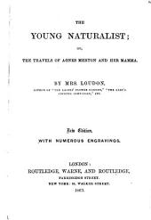 The Young Naturalist, Or, The Travels of Agnes Merton and Her Mamma