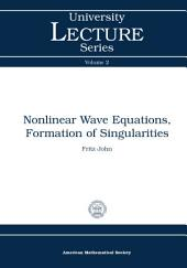 Nonlinear Wave Equations, Formation of Singularities